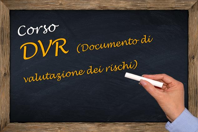 Corso DVR (Documento di valutazione dei rischi)